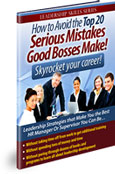 How to Avoid the Top 20 Serious Mistakes Good Bosses Make