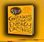 Book: Stop Complainers and Energy Drainers