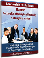 Humor - Getting Rid of Workplace Negativity